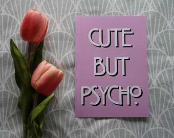 Cute But Psycho | | Art print, Giclee, pink, quote