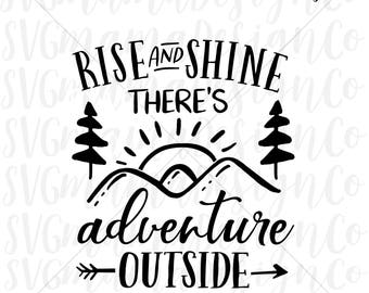 Rise And Shine There's Adventure Outside SVG Vector Image Cut File for Cricut and Silhouette