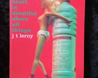 Fiction; The Heart Is Deceitful Above All Things by J T Leroy