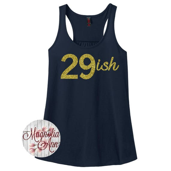 29ish, Forever 29, Happy Birthday, Birthday Girl, Women's Racerback Tank Top in 9 Colors in Sizes Small-4X, Plus Size, Plus Size Clothing