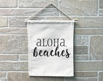 Aloha Beaches // Heavy Cotton Canvas Banner // Made In The USA