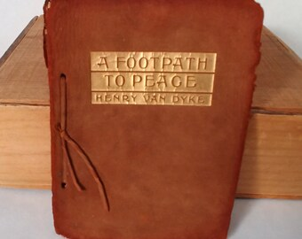 A Footpath to Peace, Henry Van Dyke, Jr., Poetry, 1910, Rare Leather-Bound Book