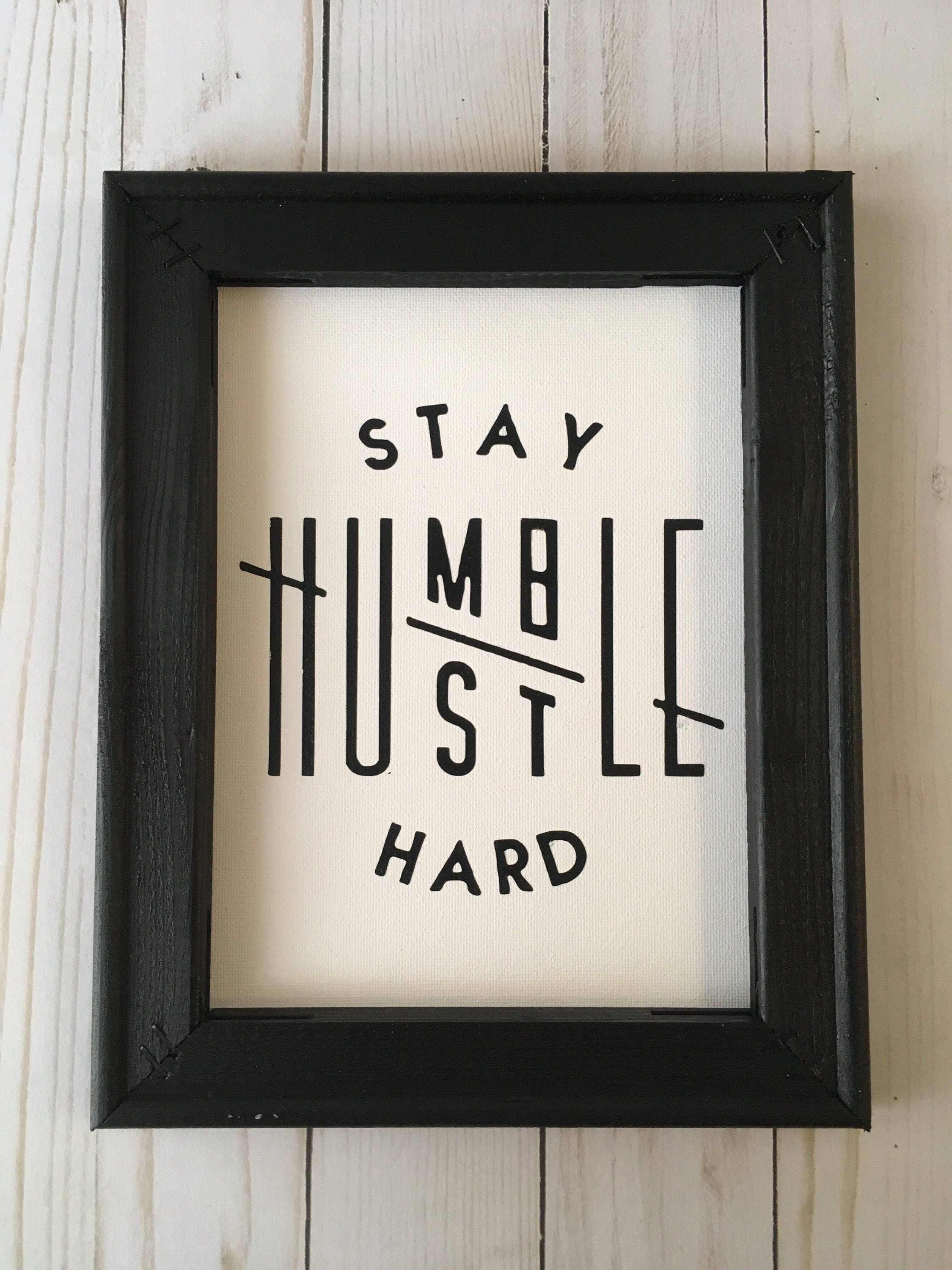 Stay Humble Hustle Hard Painting on Canvas with wood frame