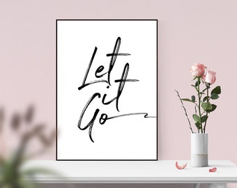 Let It Go, Typographic Quote, Quote Print, Instant Download, Motivational Quote, Digital Print, Wall Decor, Printable Gift, Black and White