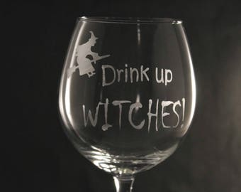 Halloween Wine Glass, Drink up witches, Funny Halloween Glass, Witch Wine Glass, Halloween Decoration