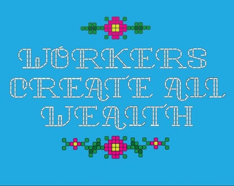 "Preorder only ***Stickers will be printed in late July 2018*** Workers Create All Wealth embroidery style vinyl sticker size 4"" x 3"""