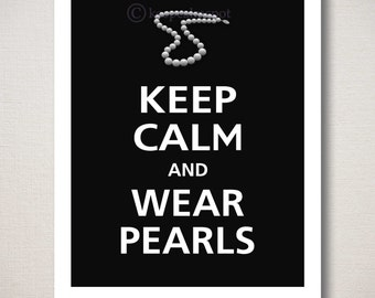 Keep Calm and WEAR PEARLS Jewelry Art Print