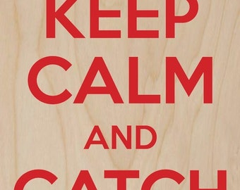 Keep Calm and Catch More Fish/Whale Red - Plywood Wood Print Poster Wall Art WP - DF - 0557