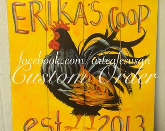 "22"" x 28""  #652 Personalized Chicken Coop Rooster Sign/Art original art on Rustic Wood"
