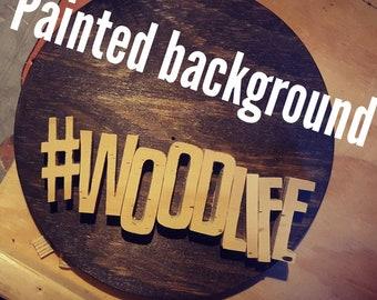 Painted Background #Woodlife
