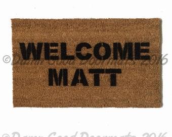 Welcome Matt™ ,funny door mat, doormat, gifts for him, under 50, doormatt humor, outdoor, porch decor, eco friendly