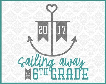 CLN0405 Sailing Away to Sixth Grade Graduation or First Day SVG DXF Ai Eps PNg Vector Instant Download COmmercial Cut File Cricut Silhouette