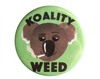 """Koality Weed 1.25"""" Button Pin"""