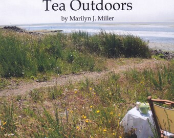 Tea Outdoors book.  Delights, tips, and recipes with lovely photos to enjoy Tea Outdoors.