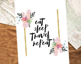 Eat Sleep Travel Repeat Inspirational Quote A4 Art Print