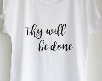 "Women's T-shirt, ""Thy Will Be done"", Heaven, Christian Faith, Scripture"