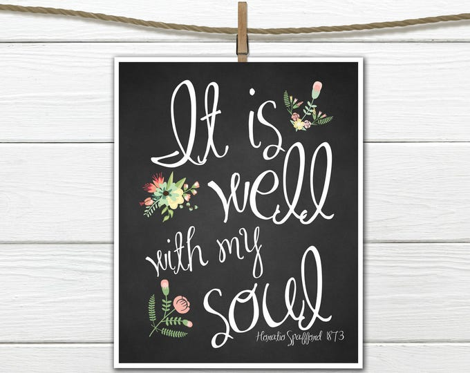 It is well with my soul - Instant Download 8x10 -   Motivational Art Print - Christian hymn