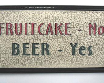 Christmas Decor - Anti-Fruitcake Sign