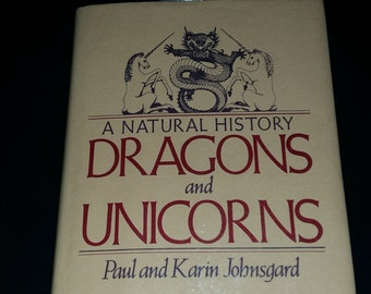 First Edition A Natural History Dragons and Unicorns Book
