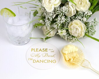 Please Don't Take My Drink, I'm Dancing Coasters - Set of 10 - Ready to Ship