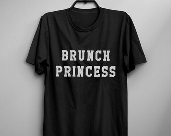 Brunch princess shirt funny tshirt tumblr women graphic tee t shirt with saying teen clothes gift for her women tshirts
