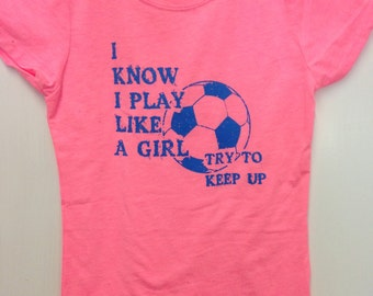 Yes I Play Like A Girl (soccer)