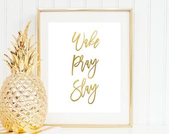 Wake Pray Slay, Gold Foil Print, Typography Art Print, Motivational Poster, Dorm Wall Art, Typography Poster, Apartment Decor, Inspirational