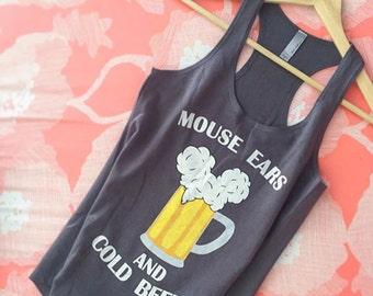 Mouse Ears and Cold Beers -Women- funny going to Disneyland Disney World shirt // custom printed graphic shirt // Mickey Mouse