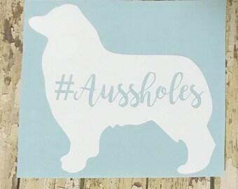 Aussholes Car Decal, Ausshole Laptop decal, Australian Shepherd Car Decal, Aussie Car Decal, Australian Shepherd Laptop Decal