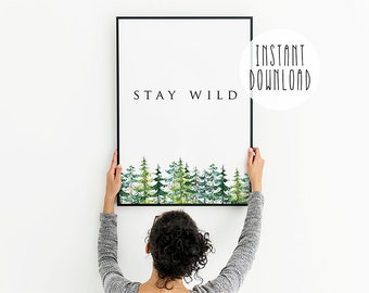PRINTABLE Art - Stay Wild - Minimalist Art - Teen Room Decor - Dorm Room - Green Trees - Watercolor forest - Inspirational quote - SKU:4454