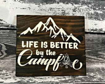 Life Is Better By The Campfire - Campfire Sign - Travel Sign - Wanderlust - Woodland Decor - Camping Sign - Outdoor Sign - Fathers Day