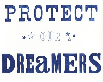 Protect Our Dreamers Letterpress Print