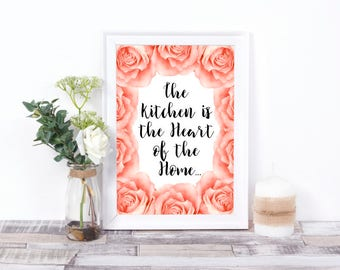 The Kitchen is the Heart of the Home, Wall Art, Digital Print, Printable Words, Housewarming Gift, Kitchen Decor, Quote, Watercolor Roses
