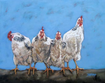 THE CHICKS, Country art, ARCHIVAL Print of original painting & Free Shipping!