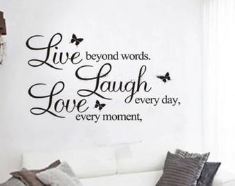 """A """"Live, Laugh, Love"""" Wall decal.  A special reminder to having a great day!"""