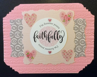 "Valentine - ""I'm Forever Yours Faithfully"", Handmade Valentine Card"