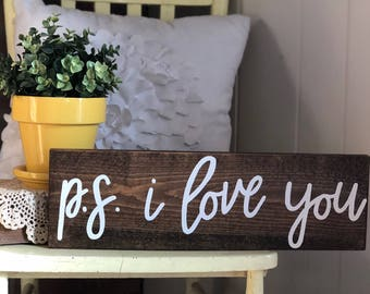 P. S. I love you Wood Sign