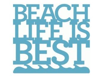 Beach Life is Best