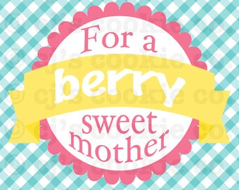 """Berry """"Sweet"""" Mother - Mother's Day Printable Tags"""