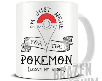 I'm Just Here For The Pokemon Leave Me Alone Mug, Pokemon Mug, Pikachu Mug, Pokémon, Pokemon GO Mug, Funny Coffee - Tea Mug