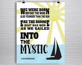 Van Morrison Print, Into the Mystic Poster, Music Poster, Rock Lyric Print, Rock Art, Rock Print, Music Print,  Into the Mystic Print
