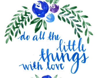 Digital Print Purple, Blue flowers Do All the Little Things With Love Calligraphy