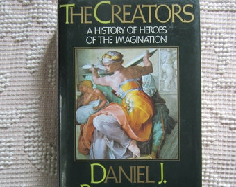 The Creators A History of Heroes of the Imagination by Daniel J. Boorstin Hardcover Book with Dustjacket 1992