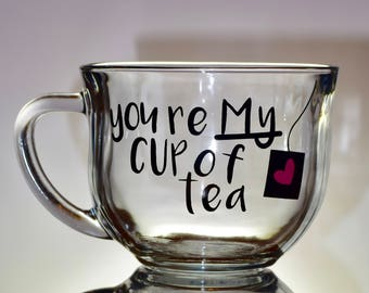 You're My Cup of Tea Vinyl 18 oz Glass Coffee Cup