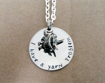 Hand Stamped I have a yarn problem...great for the knitters in your life!