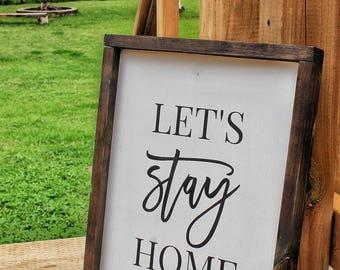 Lets Stay Home Sign, Lets Stay Home Wood Sign, Lets Stay Home, Farmhouse gallery wall, Farmhouse Sign, Farmhouse Decor,  Wood Sign