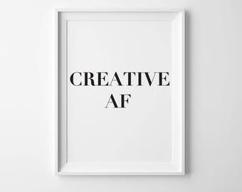 Creative AF, Large Poster Printable, Large Printable, Instant Download, Creative Print, Creative Gift, Creative AF Poster, Creative AF Print