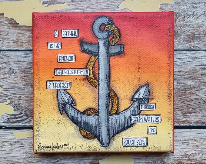 Anchor Canvas Art | Nautical Art | Coastal Painting | Ocean Art | Beach Decor | 6x6 | Father Quote | Saltons Cove Studio
