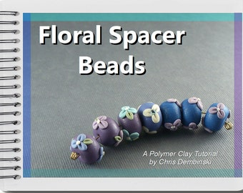 Floral Spacer Beads - A Polymer Clay Tutorial