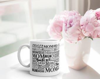 MOM Mug, Mom, Mom, Mommy and more mom Mom - fun fonts - White Ceramic Mug - 11 oz OR 15 oz